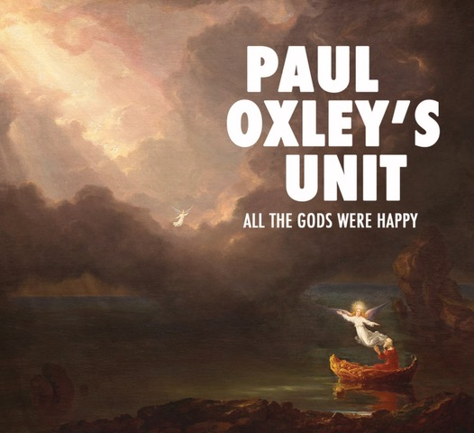 Paul Oxley's Unit - All the gods were happy CD